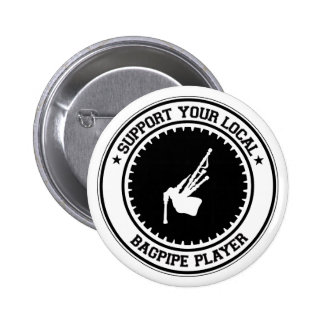 Support Your Local Bagpipe Player 6 Cm Round Badge