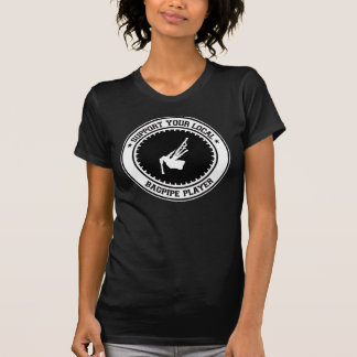 Support Your Local Bagpipe Player Tee Shirts