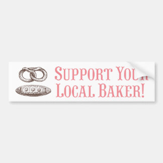 Support Your Local Baker! Bumper Sticker