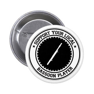 Support Your Local Bassoon Player 6 Cm Round Badge