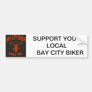 SUPPORT YOUR LOCAL BAY CITY BIKER CAR BUMPER STICKER