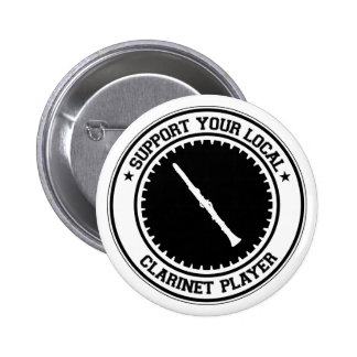 Support Your Local Clarinet Player Pin