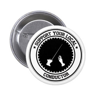 Support Your Local Conductor Button
