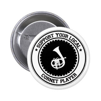 Support Your Local Cornet Player Pin