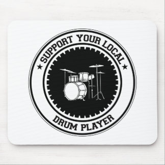 Support Your Local Drum Player Mouse Pad