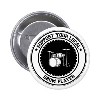 Support Your Local Drum Player Pinback Button