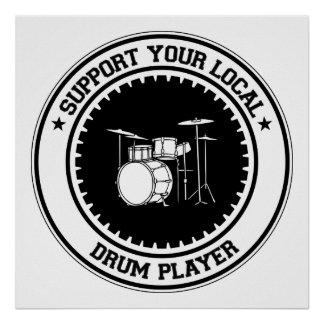 Support Your Local Drum Player Poster