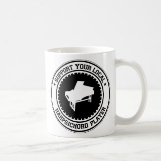 Support Your Local Harpsichord Player Mug