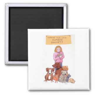Support Your Local Humane Society Square Magnet