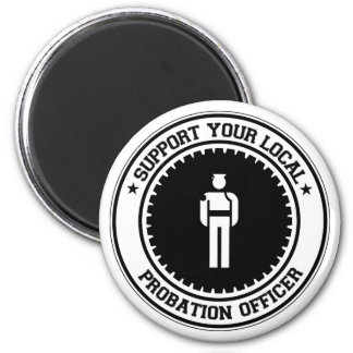 Support Your Local Probation Officer 6 Cm Round Magnet