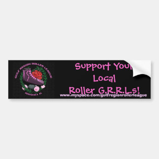 Support Your Local Roller G.R.... Bumper Sticker