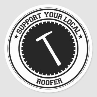 Support Your Local Roofer Round Sticker