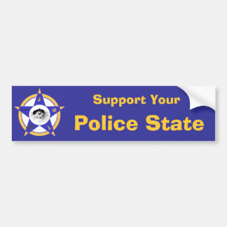 Support Your Police State Bumper Sticker