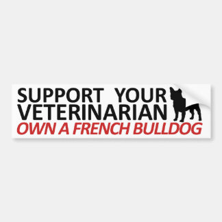 Support Your Vet Own a Frenchie Bumper Sticker