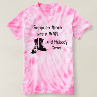 Suppose there Was a War Tye Dye T-Shirt