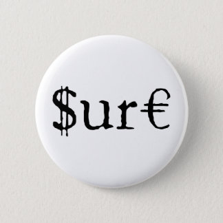 Sure funny money 6 cm round badge