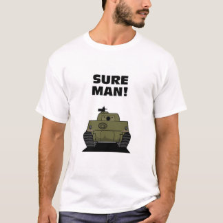 Sure Man! T-Shirt