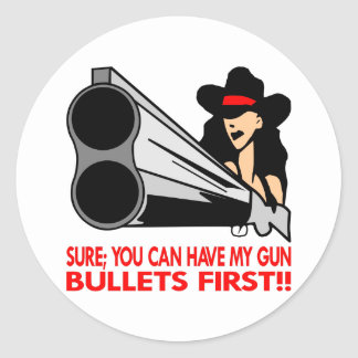Sure, You Can Have My Gun, Bullets First Classic Round Sticker