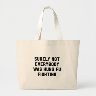 Surely not everybody was kung fu fighting large tote bag