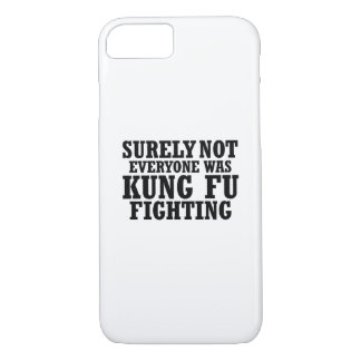 Surely Not Everyone Was Kung Fu Funny Fighting iPhone 8/7 Case