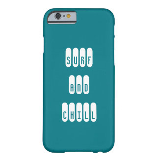 Surf and Chill phonecase Barely There iPhone 6 Case