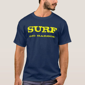 SURF, gig harbor T-Shirt