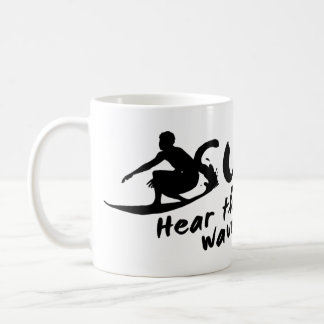 Surf Hear The Sound Of The Waves Mugs