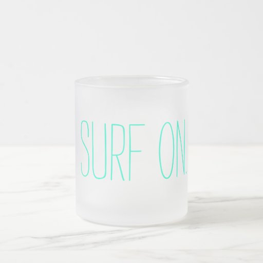 """""""Surf On"""" Frosted Coffee Mug"""