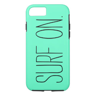 """""""Surf On"""" iPhone 7 Case"""