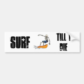 Surf, Till I Die Bumper Sticker