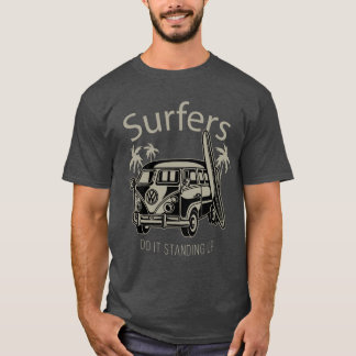 SURFERS DO IT T-Shirt