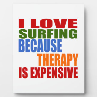 Surfing Is My Therapy Display Plaque