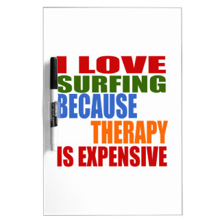 Surfing Is My Therapy Dry Erase White Board
