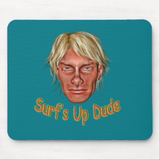Surf's Up Dude Mouse Pad