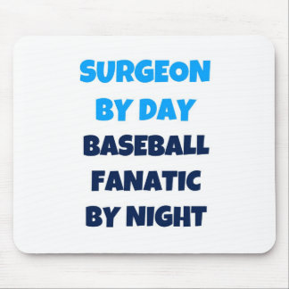 Surgeon by Day Baseball Fanatic by Night Mouse Pad