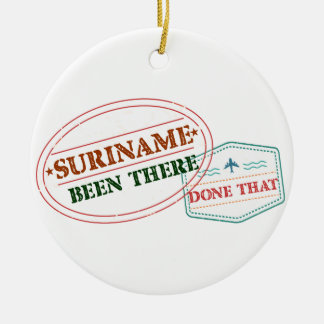 Suriname Been There Done Ceramic Ornament