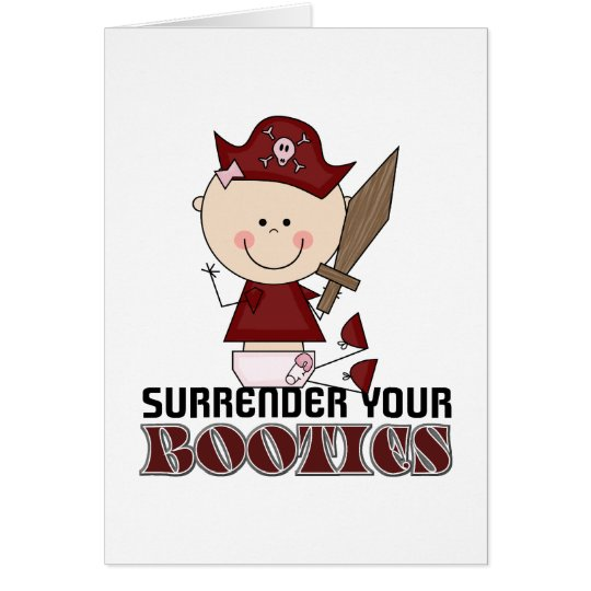 Surrender Your Booties Pirate Card