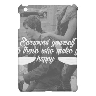 Surround Yourself Be Happy Case For The iPad Mini