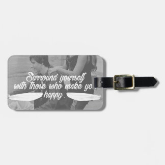 Surround Yourself Be Happy Luggage Tag