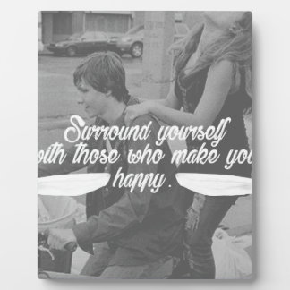 Surround Yourself Be Happy Plaque