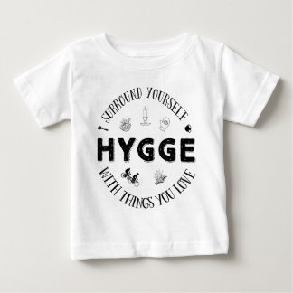 Surround Yourself w. Hygge (B&W) Baby T-Shirt