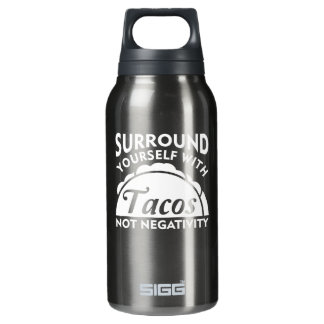 Surround Yourself With Taco Not Negativity Insulated Water Bottle