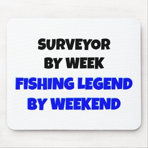 Surveyor by Week Fishing Legend By Weekend Mousepad