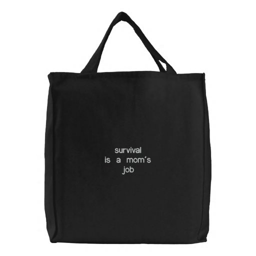 Survival is A Mom's Job - Embroidered Bag