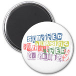 Survived Nursing School - Lived to Tell it Refrigerator Magnet