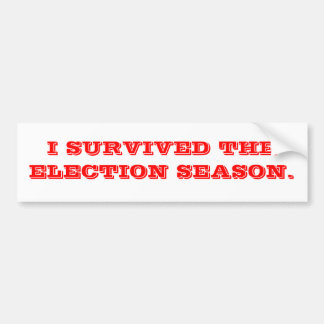 Survived the election. bumper sticker