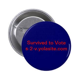 Survived to Vote Pins