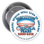 Survivor - The Obama Years - Anti Obama 7.5 Cm Round Badge