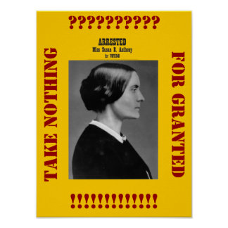 Susan B Anthony reminds us Poster