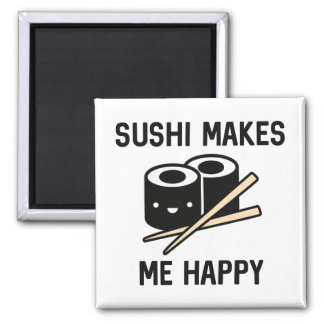 Sushi Makes Me Happy Magnet